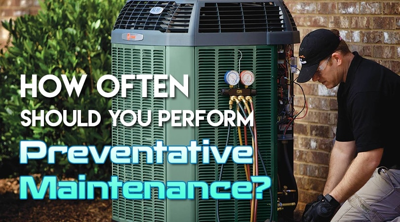 How Often Should You Perform Preventative Maintenance?