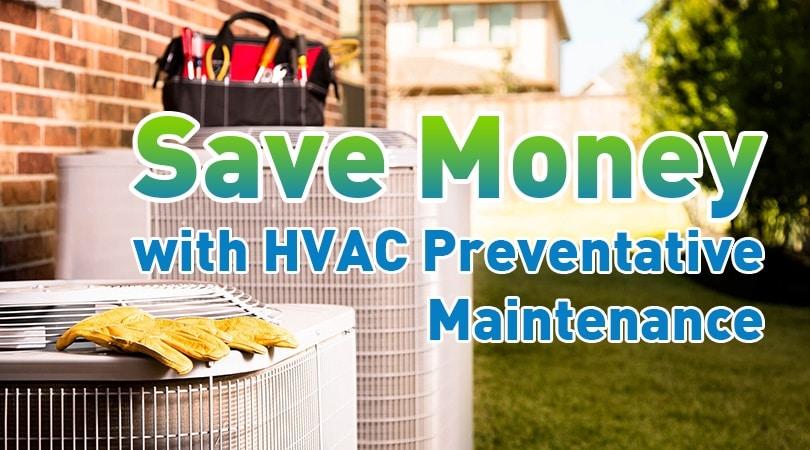 Save Money with HVAC Preventative Maintenance