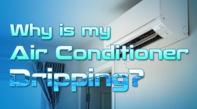 Why Is My Air Conditioner Dripping?