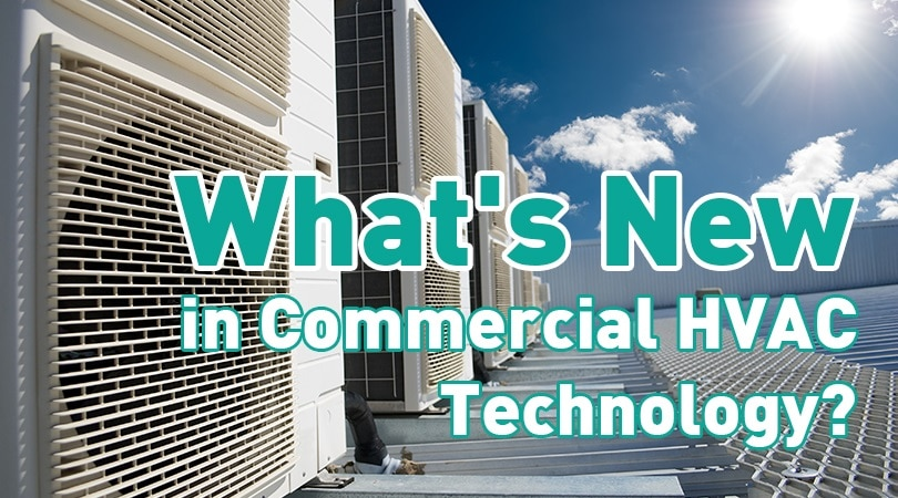 What's New in Commercial HVAC Technology?