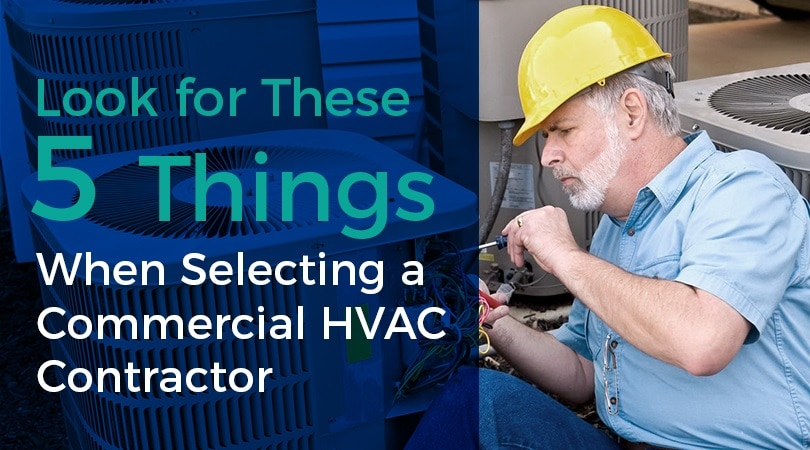 Selecting a Commercial HVAC Contractor in Tampa, Florida? Look for These 5 Things