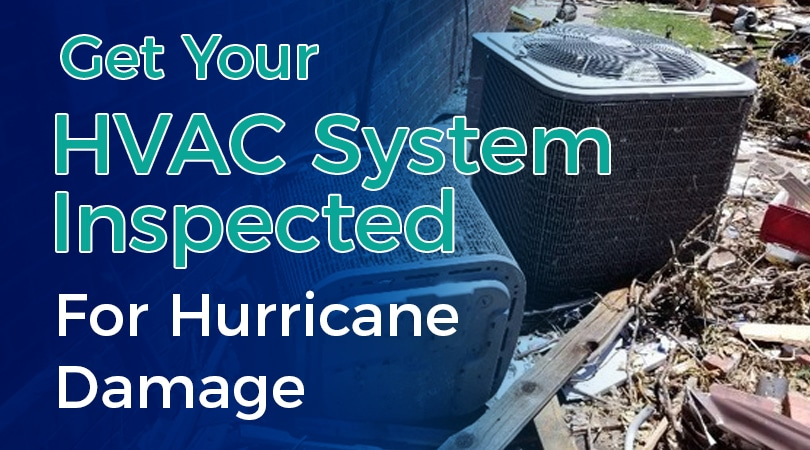 Get Your HVAC System Inspected For Hurricane Damage