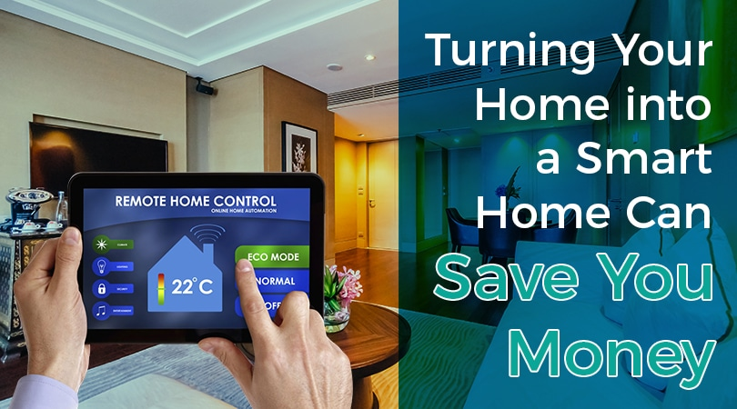 Turning Your Home into a Smart Home Can Save You Money