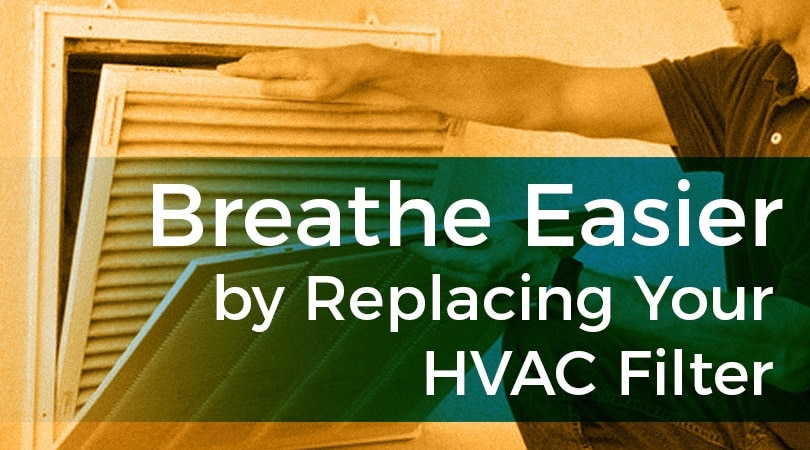 Breathe Easier by Replacing Your HVAC Filter