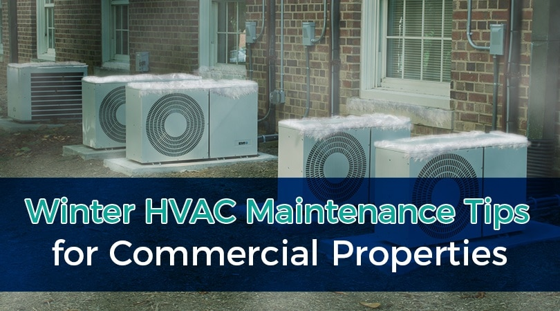 Winter HVAC Maintenance Tips for Commercial Properties