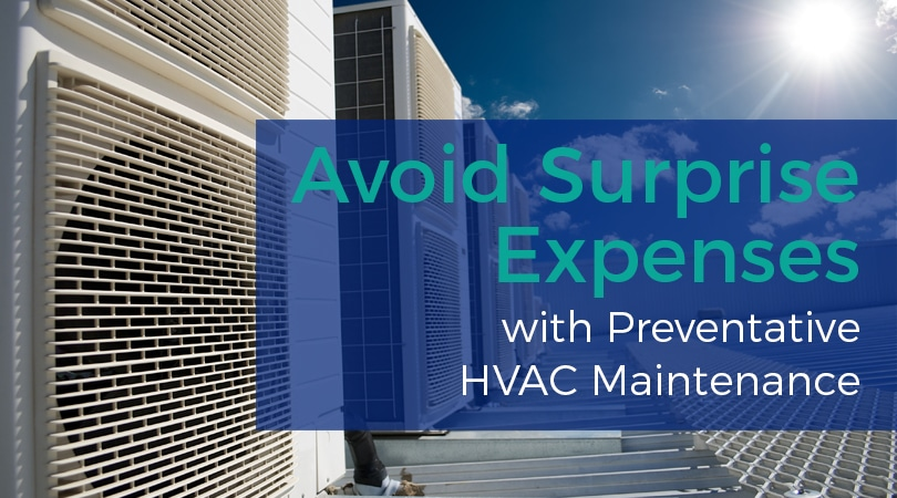 Avoid Surprise Expenses with Preventative HVAC Maintenance
