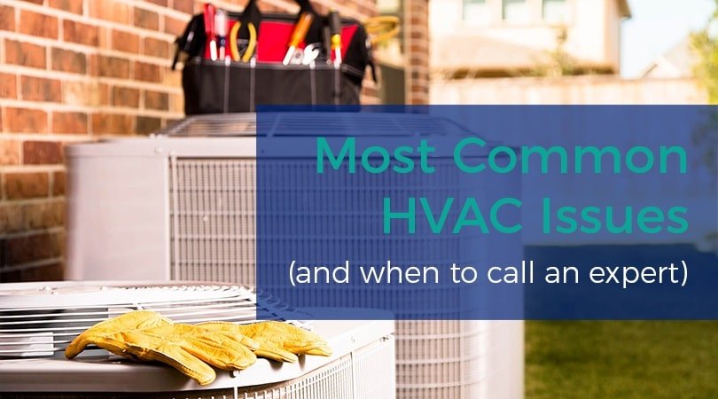 3 Most Common HVAC Issues (and When to Call an Expert)