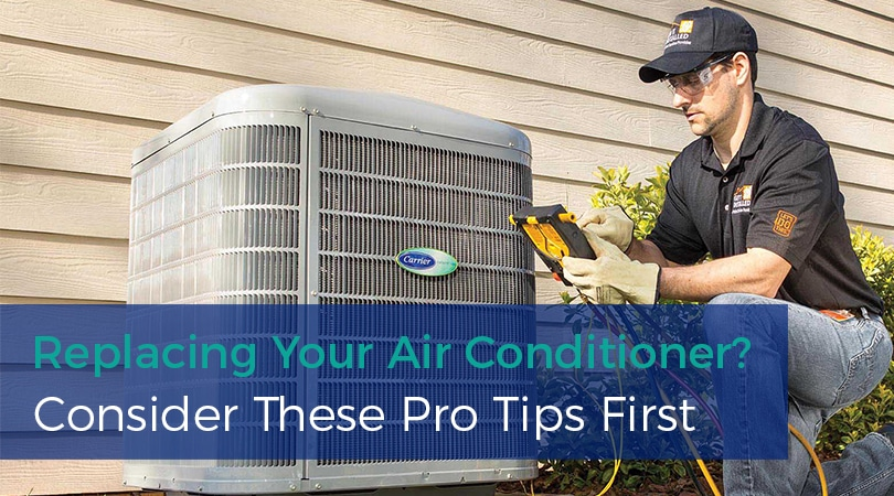 Replacing Your Air Conditioner? Consider These Pro Tips First