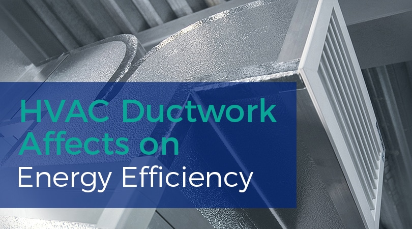 HVAC Ductwork Affects on Energy Efficiency