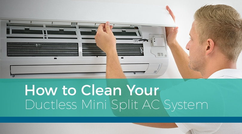 How To Clean Your Ductless Mini Split AC System
