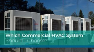 Which Commercial HVAC System Should I Choose