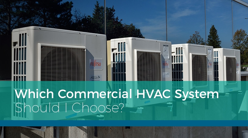 Which Commercial HVAC System Should I Choose?