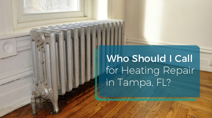 Who Should I Call for Heating Repair in Tampa, FL?